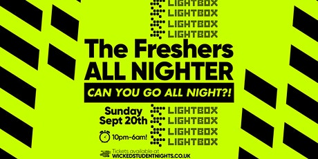 The Official Freshers All Nighter Party at Lightbox tickets