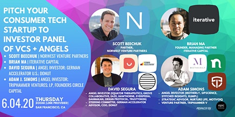 Pitch Your Consumer Tech Startup to Investor Panel VCs and Angels (On Zoom) tickets