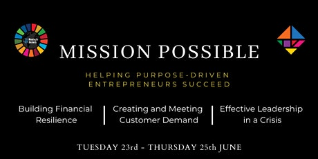 Mission Possible - Helping purpose-driven entrepreneurs succeed tickets