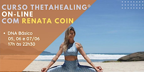 Curso de ThetaHealing® DNA Básico ON-LINE com Renata Coin ingressos