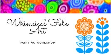 Whimsical Folk Art Workshop tickets