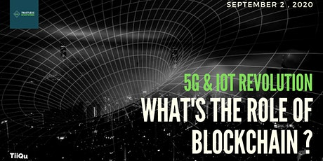 5G and IOT Revolution: what's the role of blockcha tickets