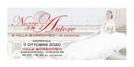 Fiera sposa Nozze d'Autore a Villa Borromeo  Cassano d'Adda 2020 - 8a ediz biglietti