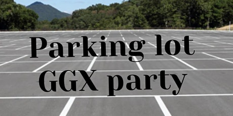 Tues 6/2 GGX parking lot party tickets