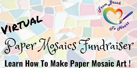 Virtual Paper Mosaics Fundraiser--From Brush to Heart tickets