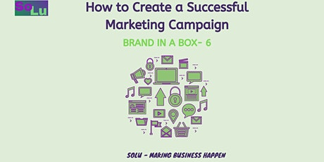Marketing Campaign - BRAND IN A BOX 6 (From strategy to actually doing it!) tickets