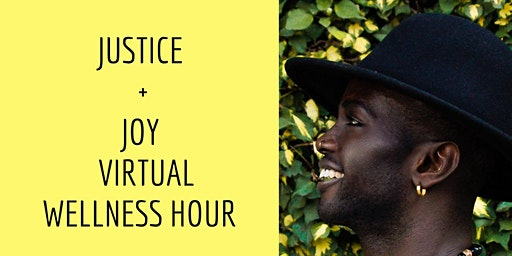 Justice & Joy Virtual Wellness Hour
