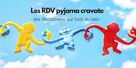 Les RDV pyjama cravate biglietti
