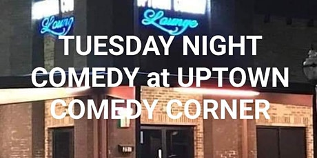 Tuesday Night Comedy at UPTOWN COMEDY CORNER.. Showtime 8pm.. FREE PASSES tickets