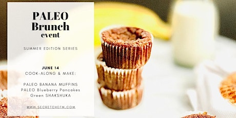 Early Summer Cook-Along: Paleo Brunch. See Ingredients tickets