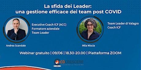 La sfida dei Leader:  una migliore gestione dei team post COVID biglietti