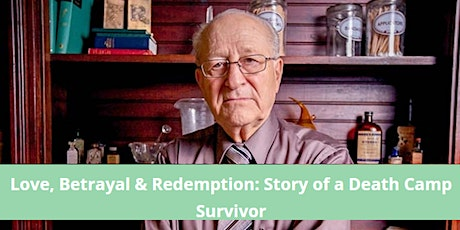 Love,Betrayal & Redemption:Story ofa Death Camp Survivor featuring Irv Roth tickets