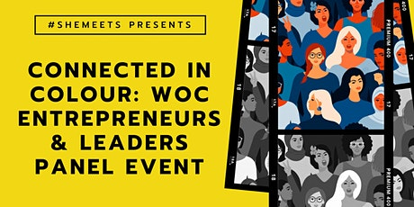 Connected in Colour: WOC Entrepreneurs & Leaders Panel Event tickets