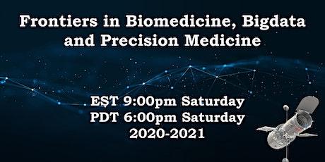 Frontiers in Biomedicine, Bigdata and Precision Medicine tickets
