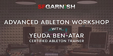 Ableton Certified Trainer Yeuda Ben-Atar Talks Serious Ableton tickets
