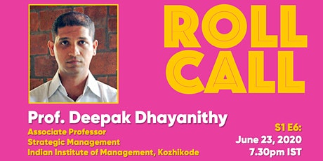 Roll Call S1E6: Prof. Deepak Dhayanithy tickets