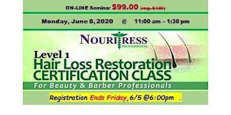Nouritress Level 1- Hair Loss Certification Class for Beauty & Barber Profs tickets