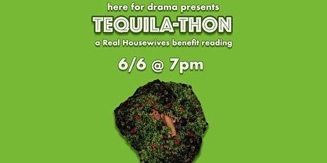 Here For Drama presents Tequila-Thon: A Real Housewives Benefit Reading tickets