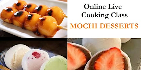 Japanese Street Foods vol.3 -  Mochi Desserts (Online Live Cooking Class) tickets