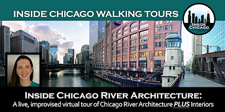 Inside Chicago River Architecture: FREE Improvised Virtual Tour + Interiors tickets