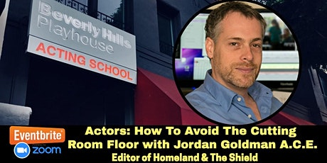 Actors: How To Avoid The Cutting Room Floor with Jordan Goldman A.C.E tickets
