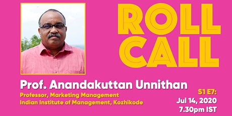 Roll Call S1E7: Prof. Anandakuttan B Unnithan tickets