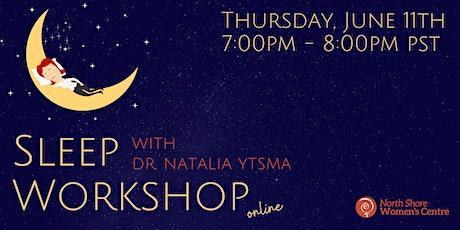 Sleep Workshop  *Online* with Dr. Natalia Ytsma tickets