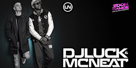 Zoom Dance Dj Luck and Mc Neat Special The Online Nightclub tickets