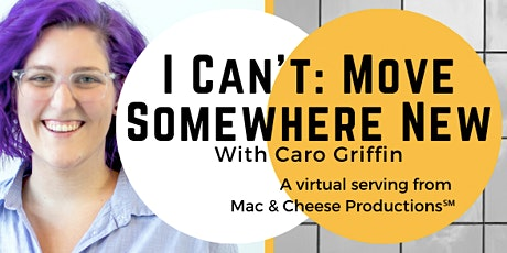 I Can't: Move Somewhere New (Virtual Edition) tickets