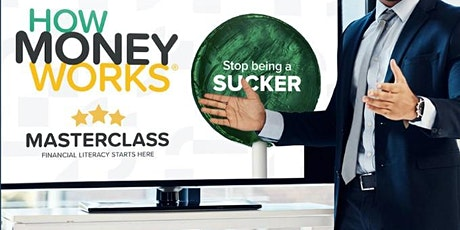 How Money Works Master Class  - Financial Literacy Starts Here tickets