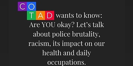 COTAD Chat: Let's talk about racism & it's impact on health & occupations. tickets