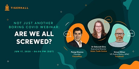 Not Just Another Boring COVID Webinar: Are We All Screwed? tickets