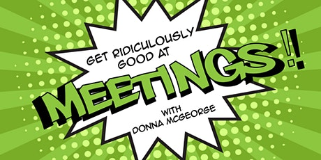 Get ridiculously good at meetings tickets