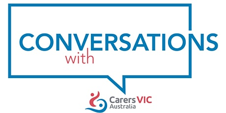 Conversations with Carers Victoria Online Videocast tickets