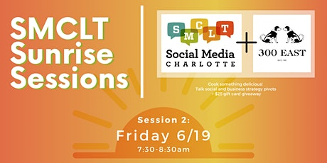 Social Media Charlotte Sunrise Session with 300 East tickets