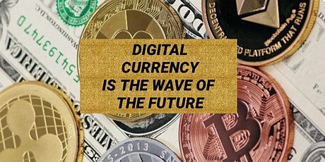 Digital Currency Is The Wave Of The Future tickets