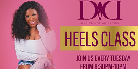 Desire Dance Series - Heels Class tickets