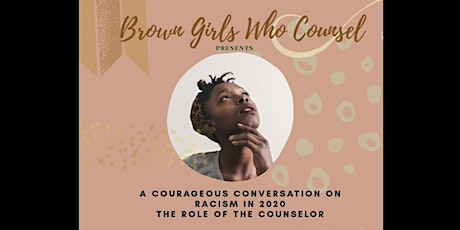 Brown Girls Who Counsel : A Courageous Conversation on Racism in 2020 tickets