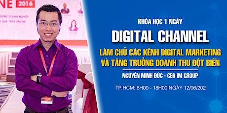 DIGITAL CHANNEL - Làm Chủ Các Kênh Digital Marketing & Tăng Trưởng Doanh Thu tickets