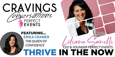 CRAVINGS Conversations: THRIVE IN THE NOW! Dinner Webinar  - Erika Cramer tickets