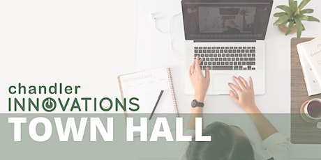 Chandler Innovations Town Hall (virtual) tickets