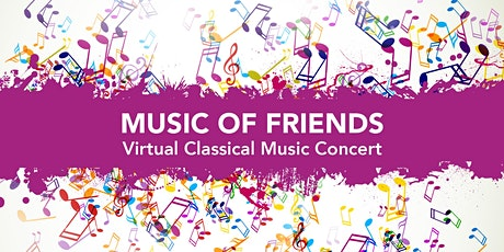 Music of Friends - Virtual Classical Music Concert tickets