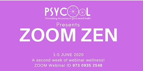 ZOOM ZEN - WEEK 2! A week of wellbeing webinars ingressos