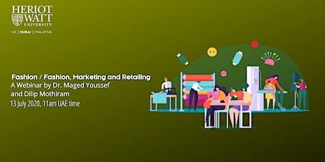 Webinar Session: Fashion / Fashion, Marketing and Retailing tickets
