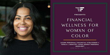 Financial Wellness for Womxn of Color | Future for Us tickets
