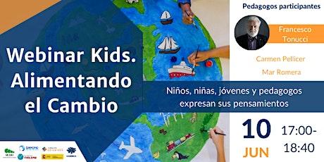 Webinar Kids Alimentando el Cambio entradas