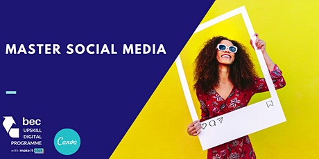 Master Social Media (by Canva) | BEC Digital Upskill Programme tickets