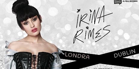 Irina Rimes Londra tickets