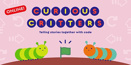Curious Critters: Telling Stories Together with Code, [Ages5-6] @ Online tickets