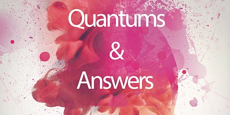 Quantums and Answers tickets